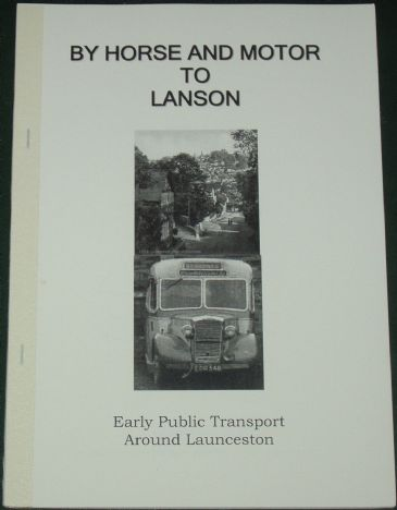 By Horse and Motor to Lanson - Early Public Transport Around Launceston, by Roger Grimley